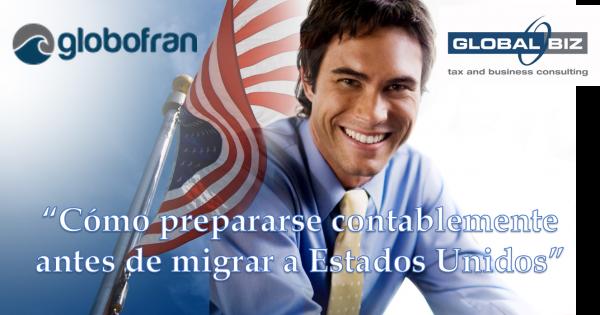 Cómo prepararse contablemente antes de migrar a Estados Unidos