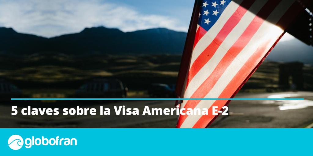 5 claves de la visa americana E-2