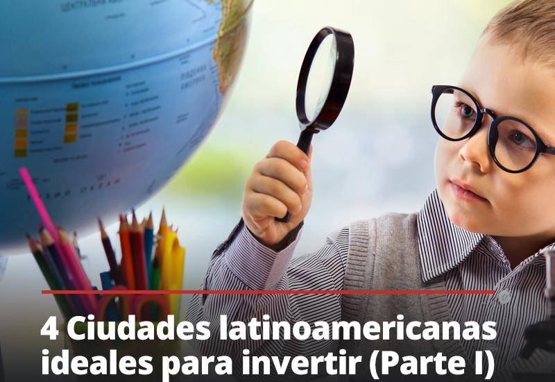 Ciudades latinoamericanas ideales para invertir globofran_15dic_IG