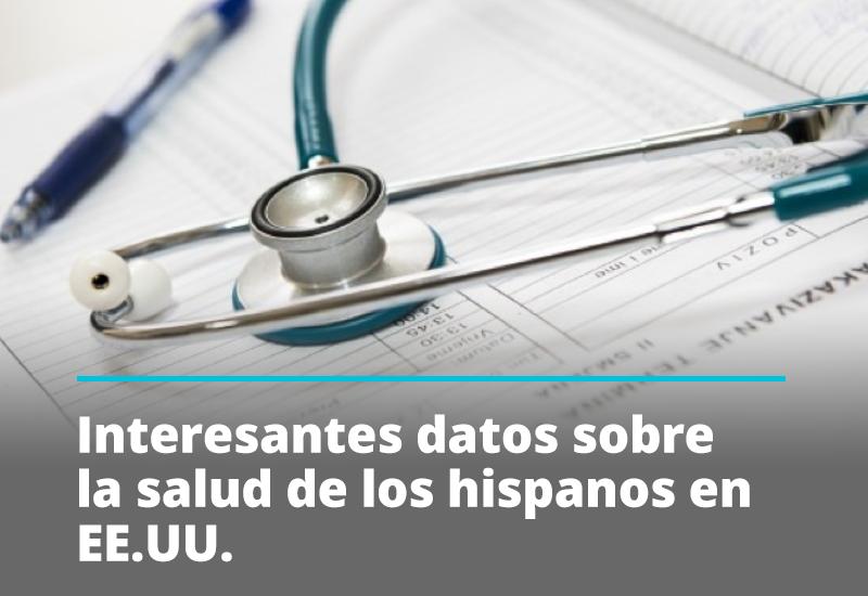 Interesantes datos sobre la salud de los hispanos en EE.UU.